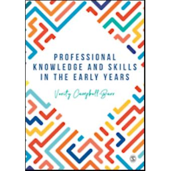 Professional Knowledge  Skills in the Early Years by Verity CampbellBarr