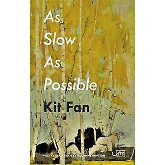As Slow As Possible by Fan & Kit