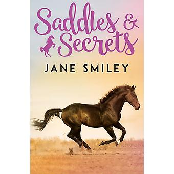 Saddles and Secrets by Jane Smiley