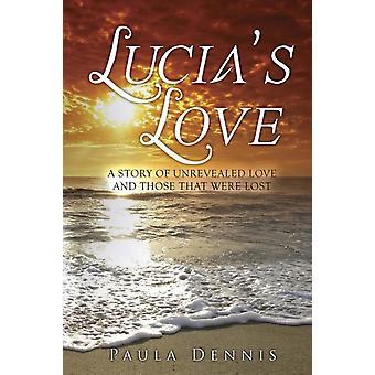 Lucias Love by Dennis & Paula