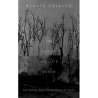 The Day of Shellys Death by Renato Rosaldo