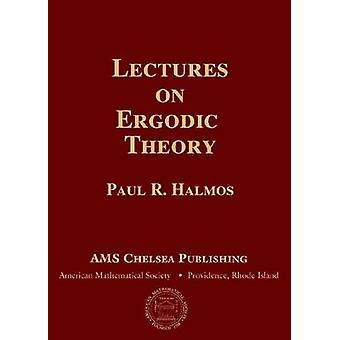Lectures on Ergodic Theory by Paul Halmos - 9780821841259 Book