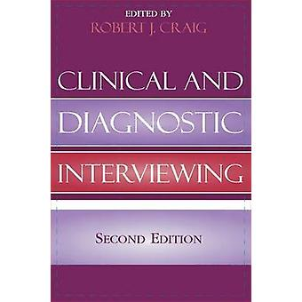 Clinical and Diagnostic Interviewing by Edited by Robert J Craig