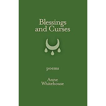 Blessings and Curses by Whitehouse & Anne