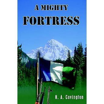 A Mighty Fortress by Covington & H. A.
