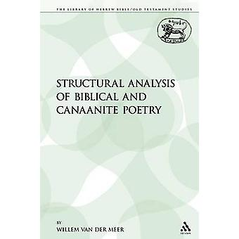 Structural Analysis of Biblical and Canaanite Poetry by Van Der Meer & Willem