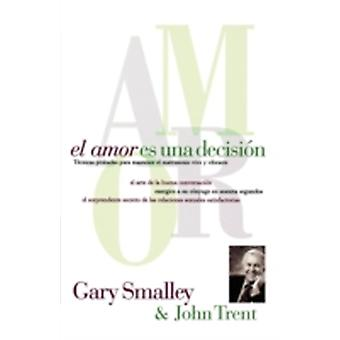 El Amor Es Una Decision by Smalley & Gary