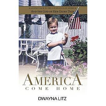 America Come Home by Litz & Dwayna