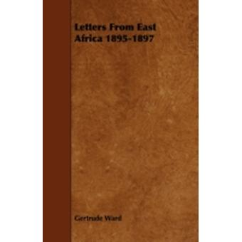Letters from East Africa 18951897 by Ward & Gertrude