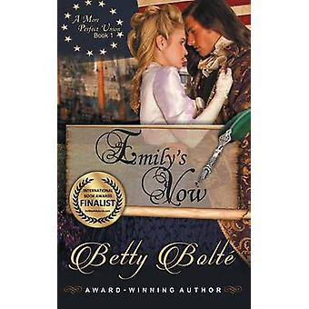 Emilys Vow A More Perfect Union Series Book 1 by Bolte & Betty