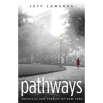 PATHWAYSnovellas and stories of new york by Lawenda & Jeff