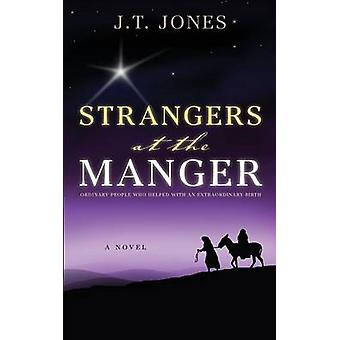 Strangers at the Manger by Jones & J.T.