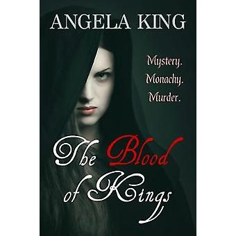 The Blood Of Kings by King & Angela
