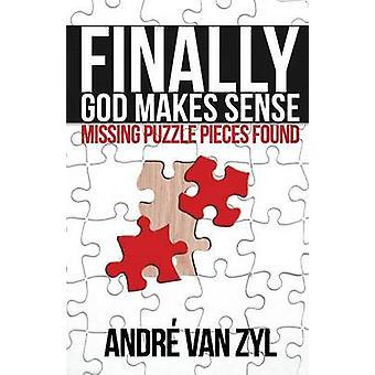 Finally God Makes Sense by van Zyl & Andr