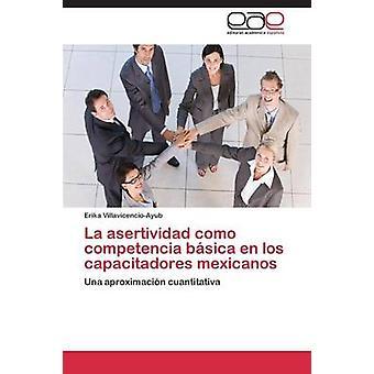 La asertividad como competencia bsica en los capacitadores mexicanos by VillavicencioAyub Erika