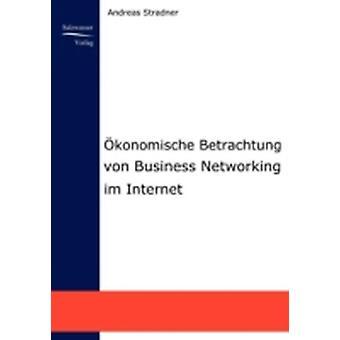 konomische Betrachtung von Business Networking im Internet by Stradtner & Andreas