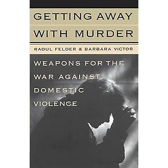 Getting Away with Murder by Felder & Raoul Lionel