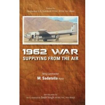 1962 War Supplying from the Air by Sadatulla & M.