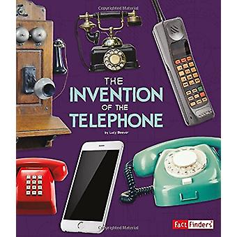Invention of the Telephone (World-Changing Inventions) by Lucy Beevor