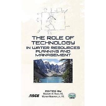 The Role of Technology in Water Resources Planning and Management by