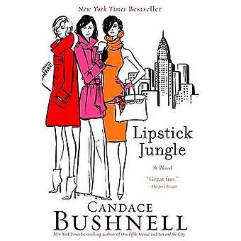 Lipstick Jungle by Candace Bushnell - 9780786887071 Book