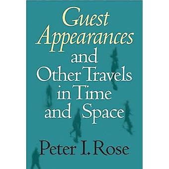 Guest Appearances and Other Travels in Time and Space by Peter I. Ros