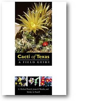 Cacti of Texas - A Field Guide - with Emphasis on the Trans-Pecos Spec