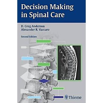 Decision Making in Spinal Care (New edition) by David Greg Anderson -