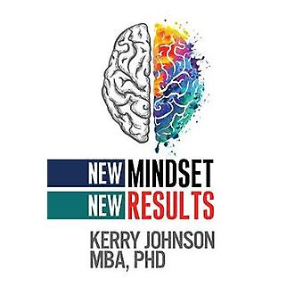 New Mindset - New Results by Kerry Johnson - 9781722510169 Book