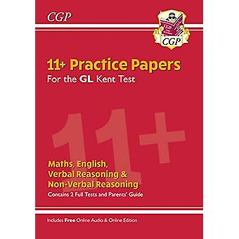 New Kent Test 11+ GL Practice Papers (with Parents' Guide & Onlin