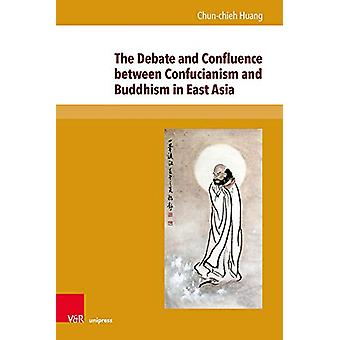 The Debate and Confluence between Confucianism and Buddhism in East A