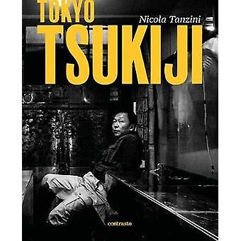 Nicola Tanzini - Tokyo Tzukiji by Nicola Tanzini - 9788869657542 Book