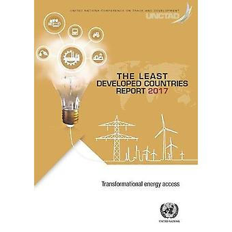 The Least Developed Countries Report 2017 - Transformational Energy Ac