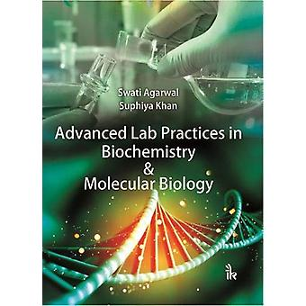 Advanced Lab Practices in Biochemistry & Molecular Biology by Swa