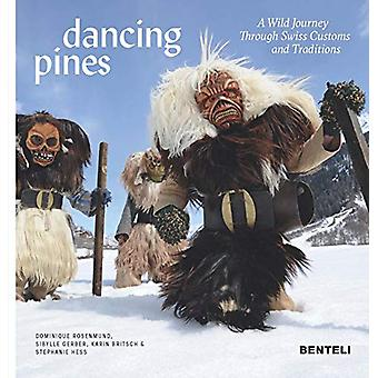 Dancing Pines - A Wild Journey Through Swiss Customs & Traditions