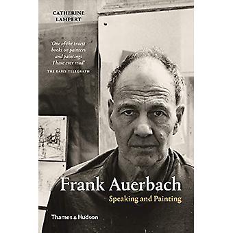 Frank Auerbach - spreken en schilderen door Catherine Lampert - 97805002