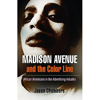 Madison Avenue and the Color Line - African Americans in the Advertisi