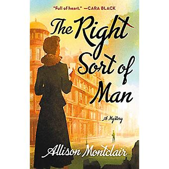 The Right Sort of Man by Allison Montclair - 9781250178367 Book