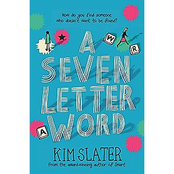 A Seven-Letter Word by Kim Slater - 9781529009200 Book