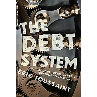 Système de la dette - Une histoire de dettes souveraines et leur répudiation par Er