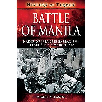 Battle of Manila - Nadir of Japanese Barbarism - 3 February - 3 March