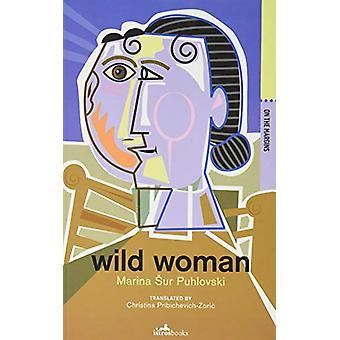 Wild Woman by Marina Sur Puhlovski - 9781912545216 Book