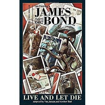 James Bond - Live and Let Die HC by Van Jensen - 9781524112721 Book