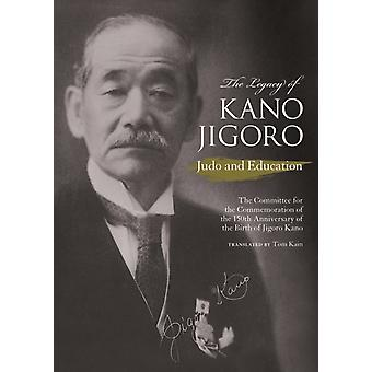 The Legacy of Kano Jigoro by Commemoration of the 150th anniversary & Committee for the