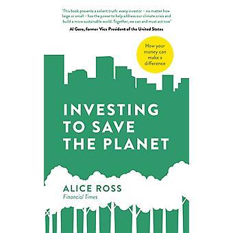 Sijoittaminen planeetan pelastamiseksi Ross & Alicelta