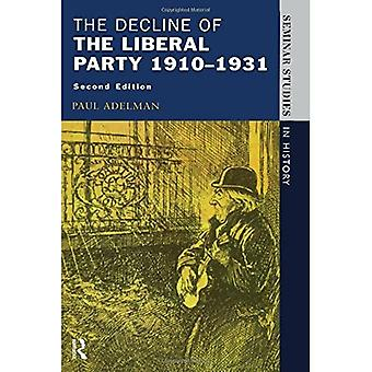 The Decline of the Liberal Party, 1910-1931 (Seminar Studies In History)