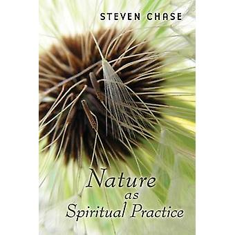 Nature as Spiritual Practice by Steven Chase - 9780802840103 Book