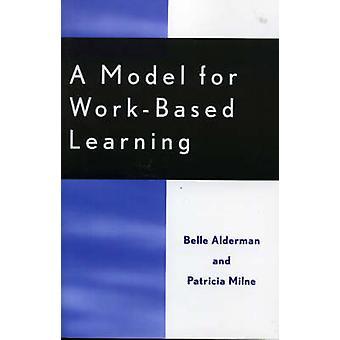 A Model for Work-Based Learning by Belle Alderman - 9780810850200 Book