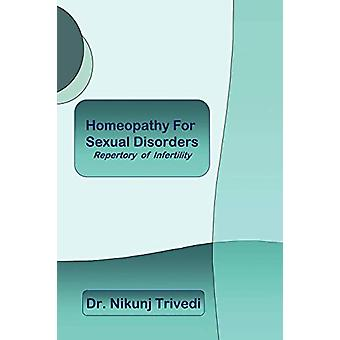 Homeopathic Treatment For Sexual Disorders and Infertility - Repertory