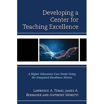 Developing a Center for Teaching Excellence - A Higher Education Case